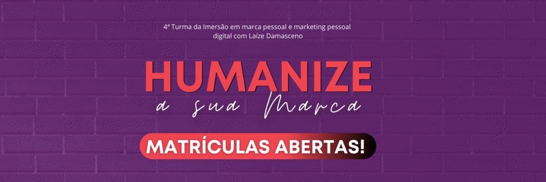 Inscrições abertas da Imersão Humanize a Sua Marca com 50% de DESCONTO!