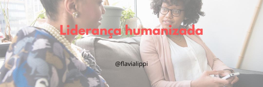 Descubra como uma liderança humanizada pode ajudar o seu time