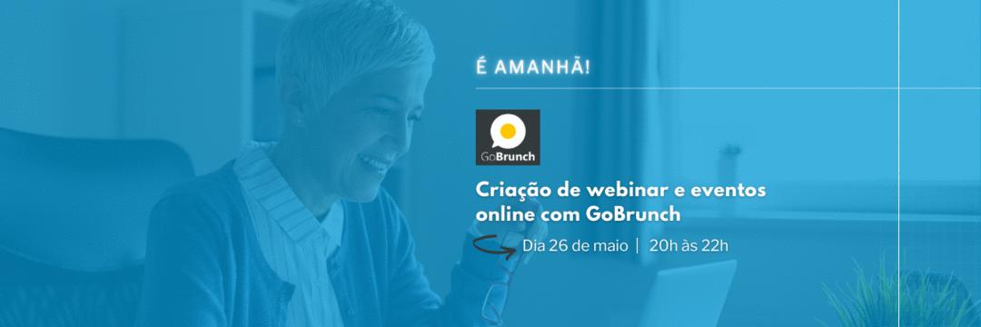 É amanhã!! Curso gratuito Criação de webinar e eventos online com GoBrunch