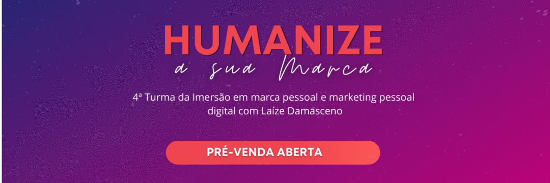 Pré-venda com 60% de Desconto na Imersão Humanize a Sua Marca