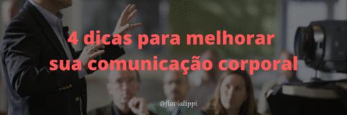4 dicas para melhorar sua comunicação corporal