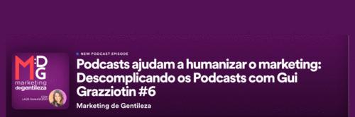 Podcasts podem ajudar a humanizar o seu marketing