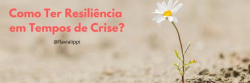 Como líderes podem promover resiliência durante momentos de crise?