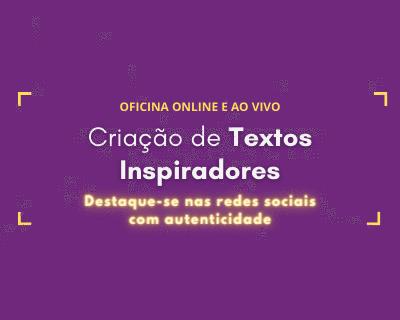 Oficina de Textos Inspiradores: Online e Ao Vivo, 26/08