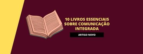 10 livros essenciais sobre comunicação integrada