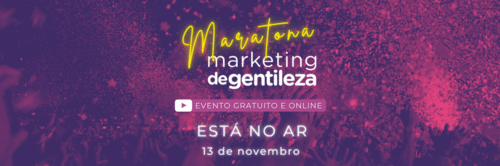 Está no ar a Maratona Marketing de Gentileza!