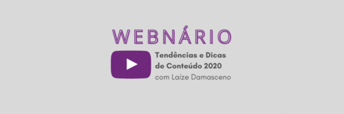 Webnário gratuito: Tendências & Dicas de Conteúdo 2020