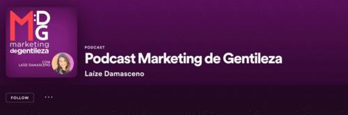 Está no ar o Podcast Marketing de Gentileza