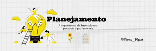 Planejamento: importância de fazer planos – pessoais e profissionais