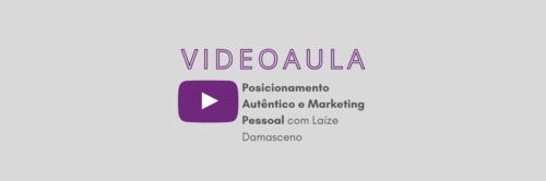 Aula gratuita: Posicionamento Autêntico e Marketing Pessoal