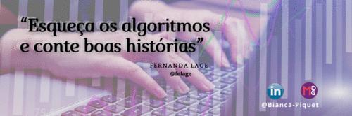 """""""Esqueça os algoritmos e conte boas histórias"""" @felage"""