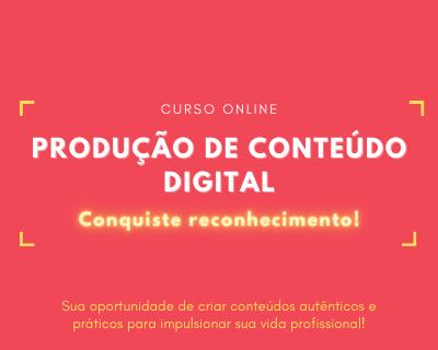 Curso Produção de Conteúdo Digital: conquiste reconhecimento profissional