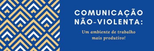 Comunicação Não-Violenta: um ambiente de trabalho mais produtivo